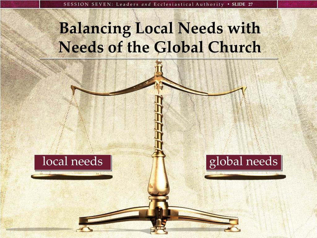 Balancing Local Needs with Needs of the Global Church