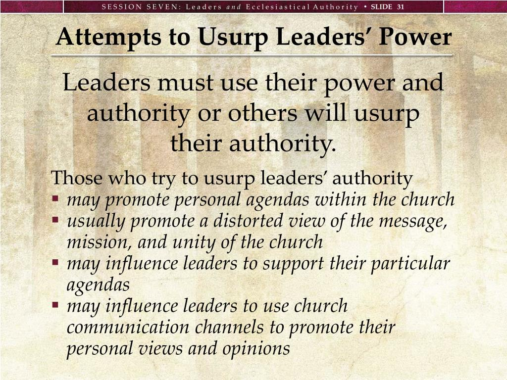 Attempts to Usurp Leaders' Power
