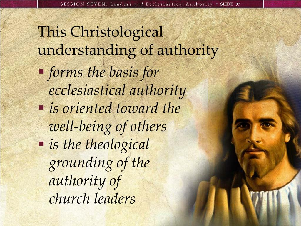 This Christological understanding of authority