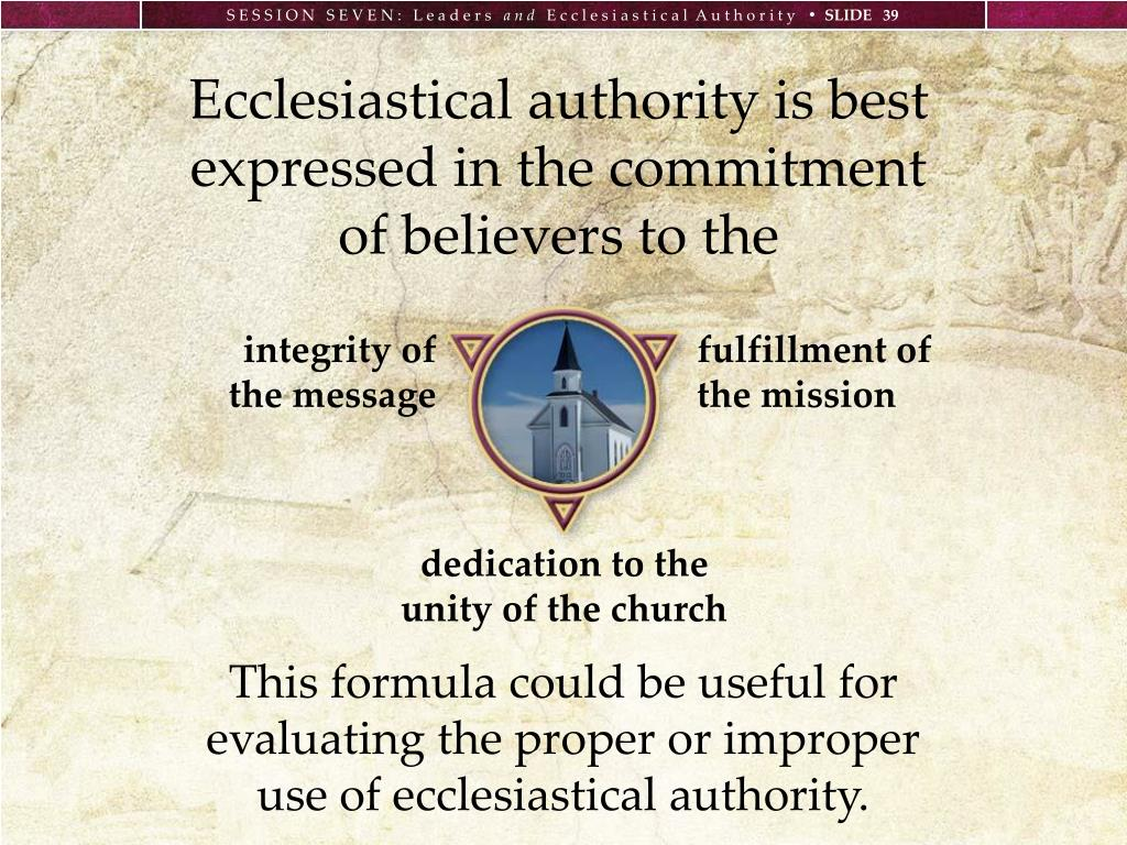 Ecclesiastical authority is best expressed in the commitment