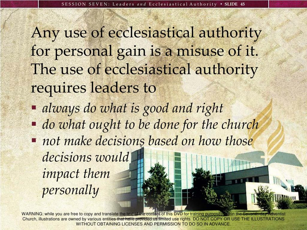 Any use of ecclesiastical authority for personal gain is a misuse of it.