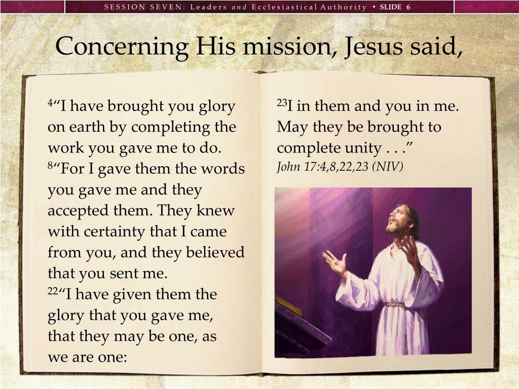 Concerning His mission, Jesus said,