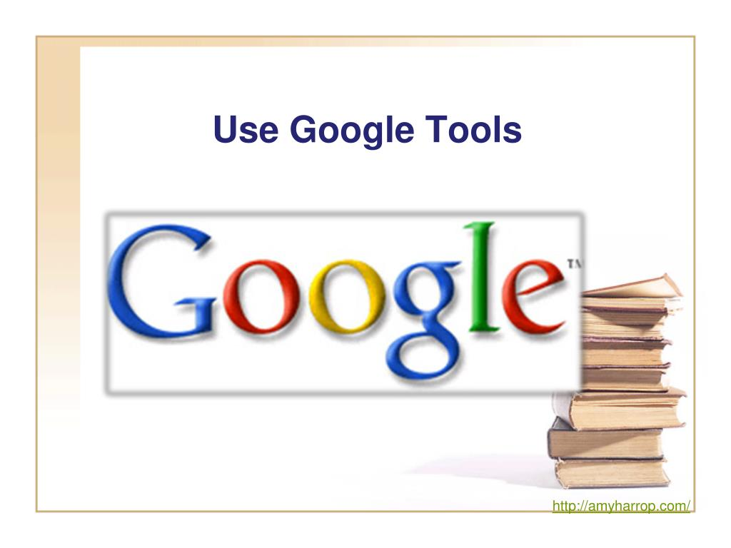 Use Google Tools