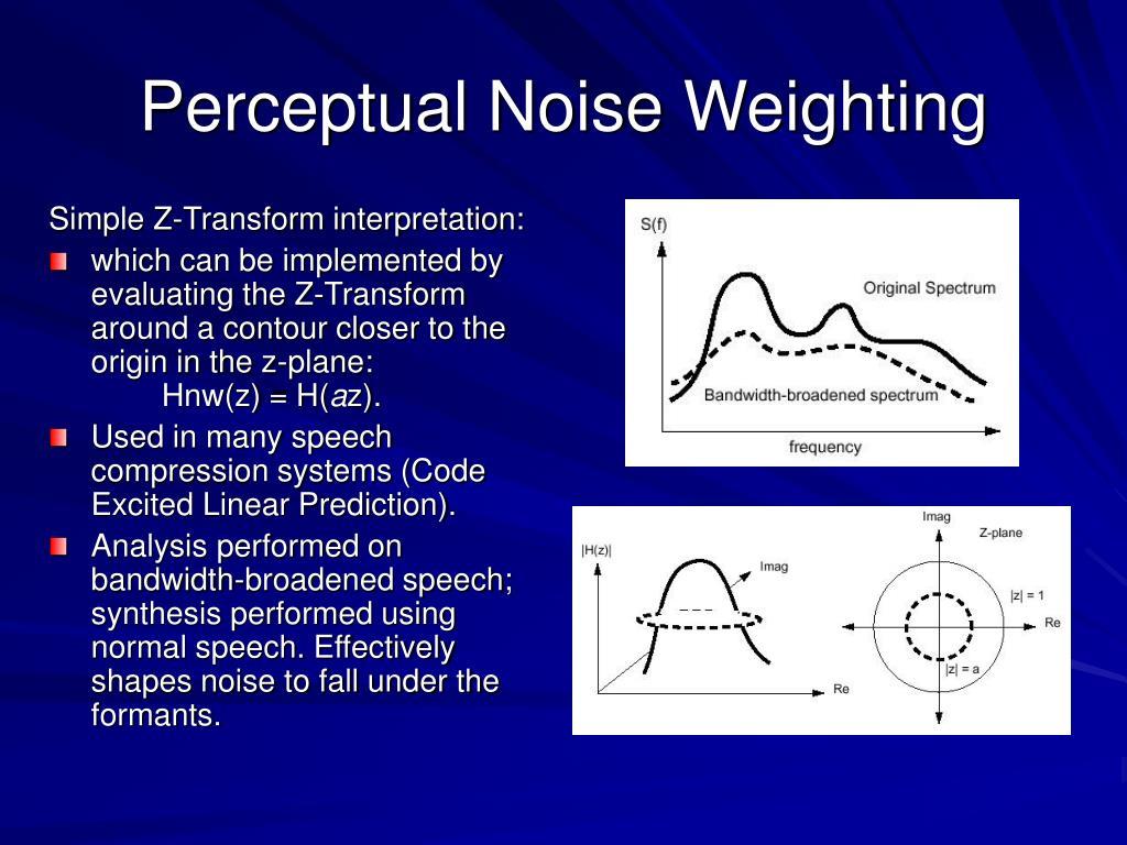 Perceptual Noise Weighting