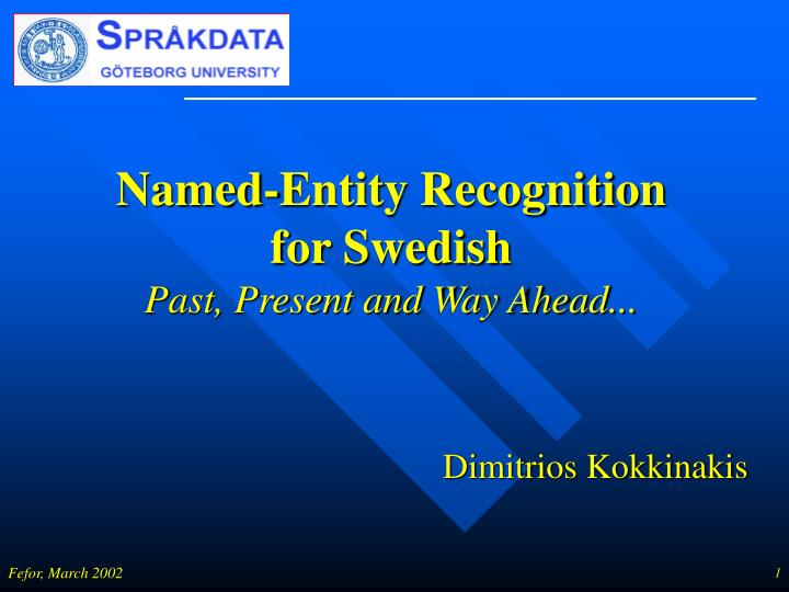 Named entity recognition for swedish past present and way ahead l.jpg