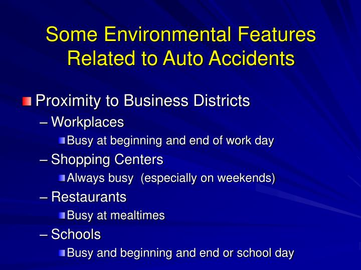 Some environmental features related to auto accidents