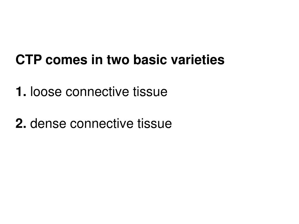 CTP comes in two basic varieties