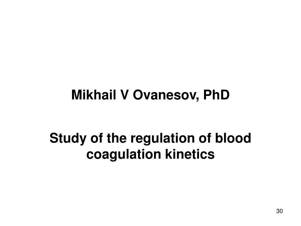 Mikhail V Ovanesov, PhD