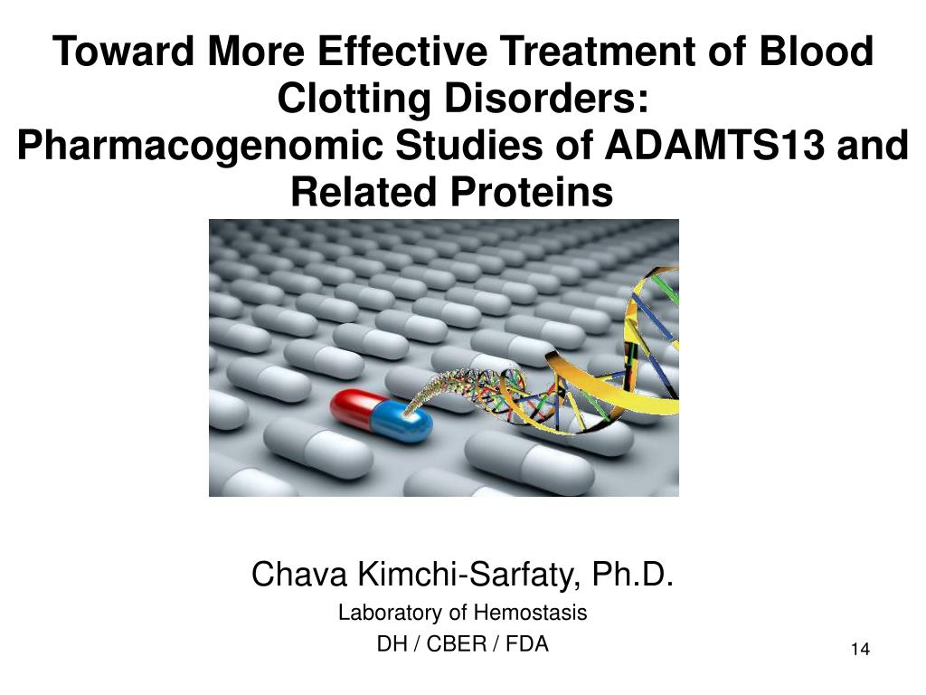 Toward More Effective Treatment of Blood Clotting Disorders: Pharmacogenomic Studies of ADAMTS13 and Related Proteins