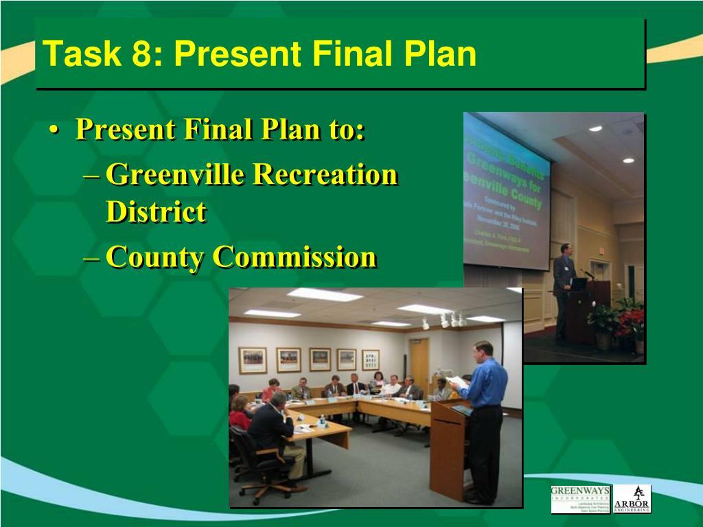 Task 8: Present Final Plan