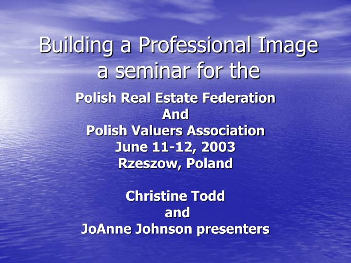 Building a professional image a seminar for the