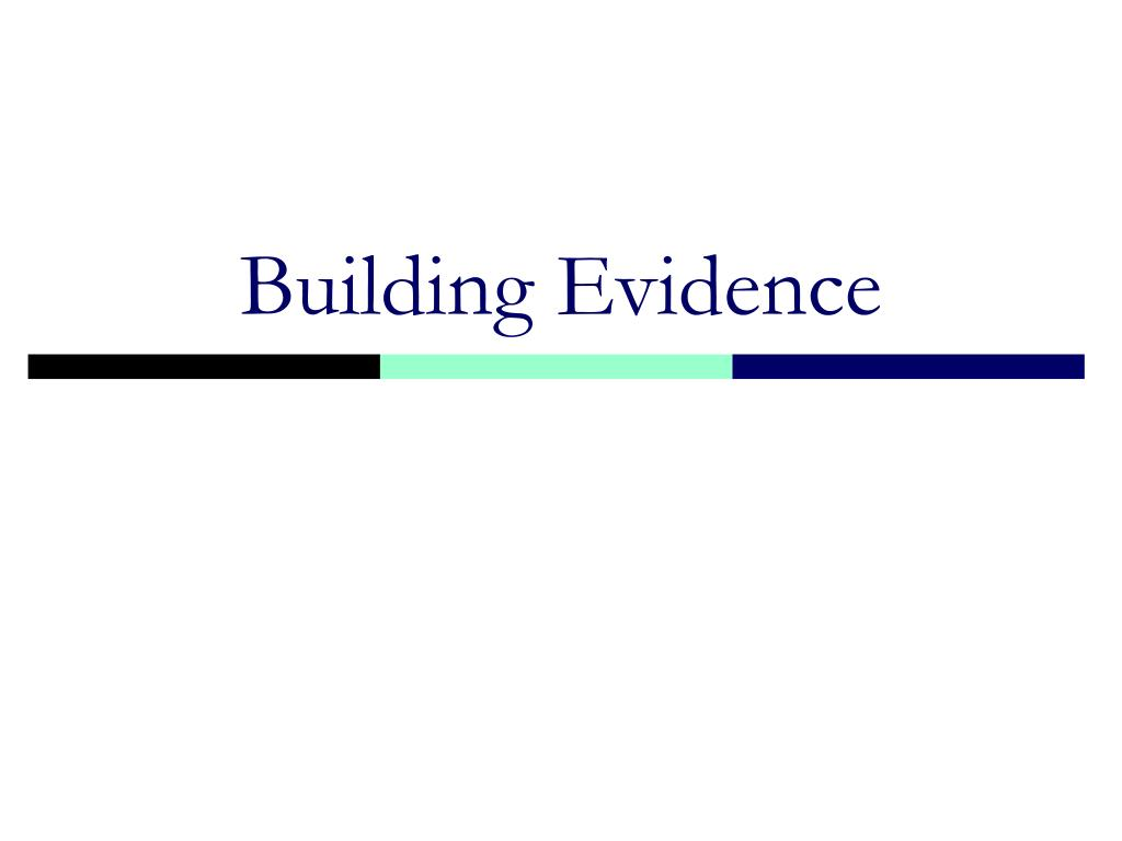 Building Evidence