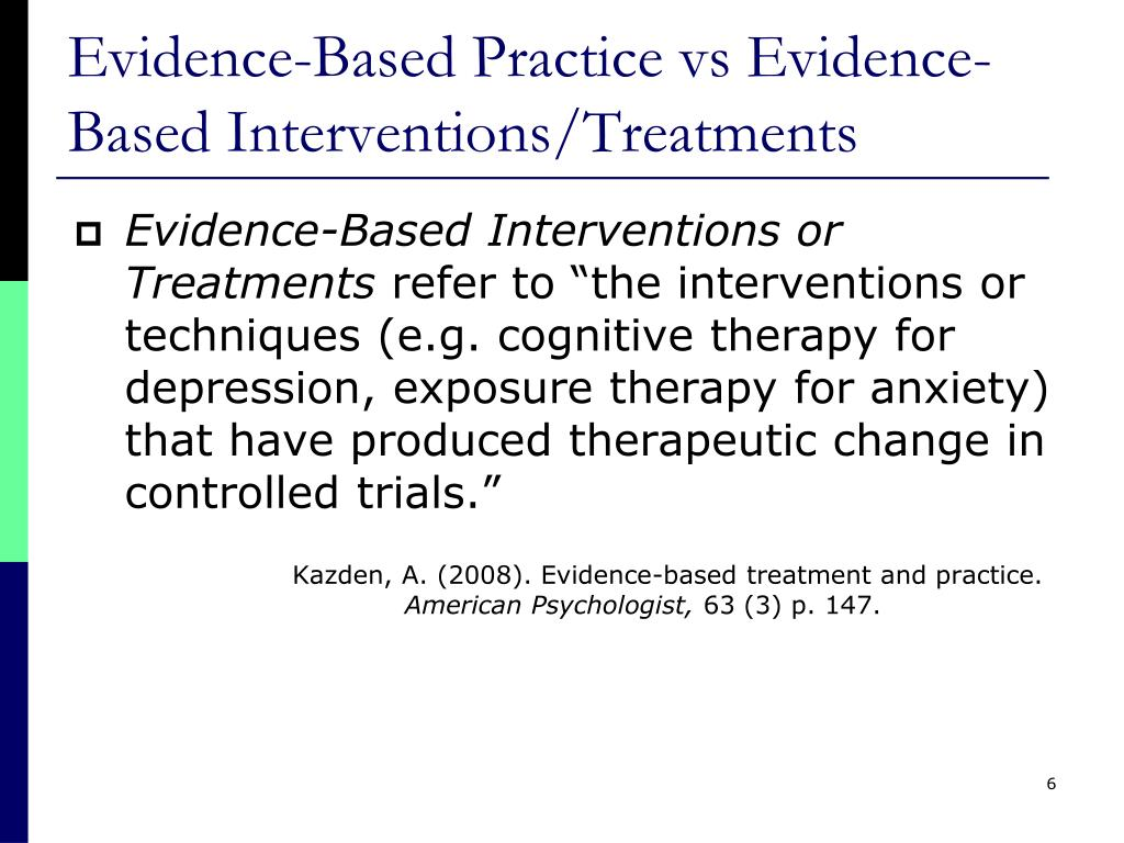 Evidence-Based Practice vs Evidence-Based Interventions/Treatments