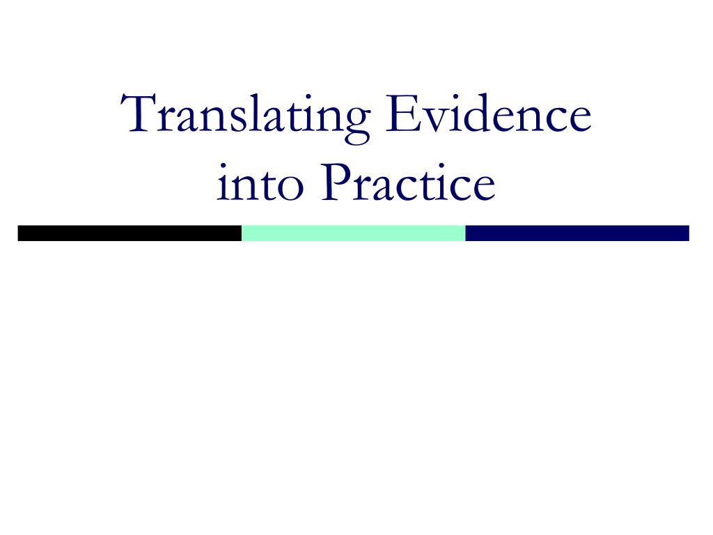 Translating Evidence