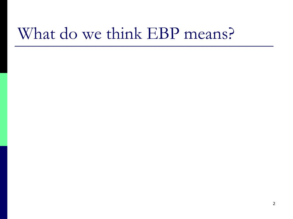 What do we think EBP means?