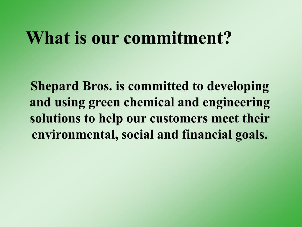 What is our commitment?