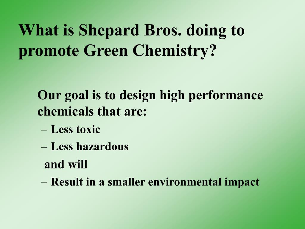 What is Shepard Bros. doing to promote Green Chemistry?