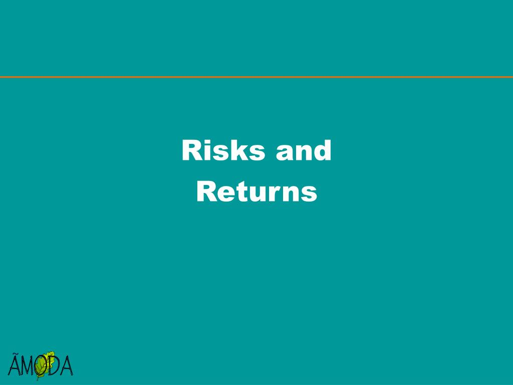 Risks and
