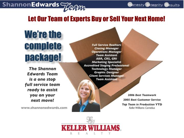Let Our Team of Experts Buy or Sell Your Next Home!