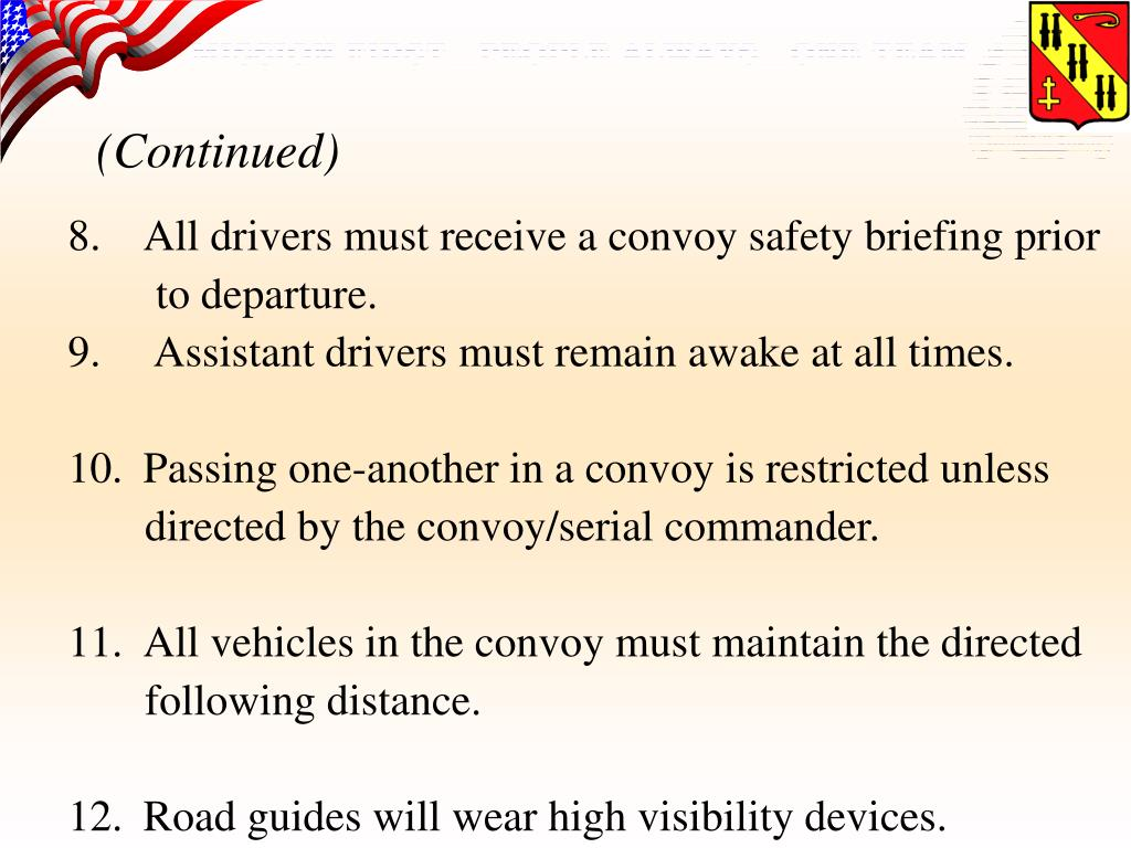 All drivers must receive a convoy safety briefing prior
