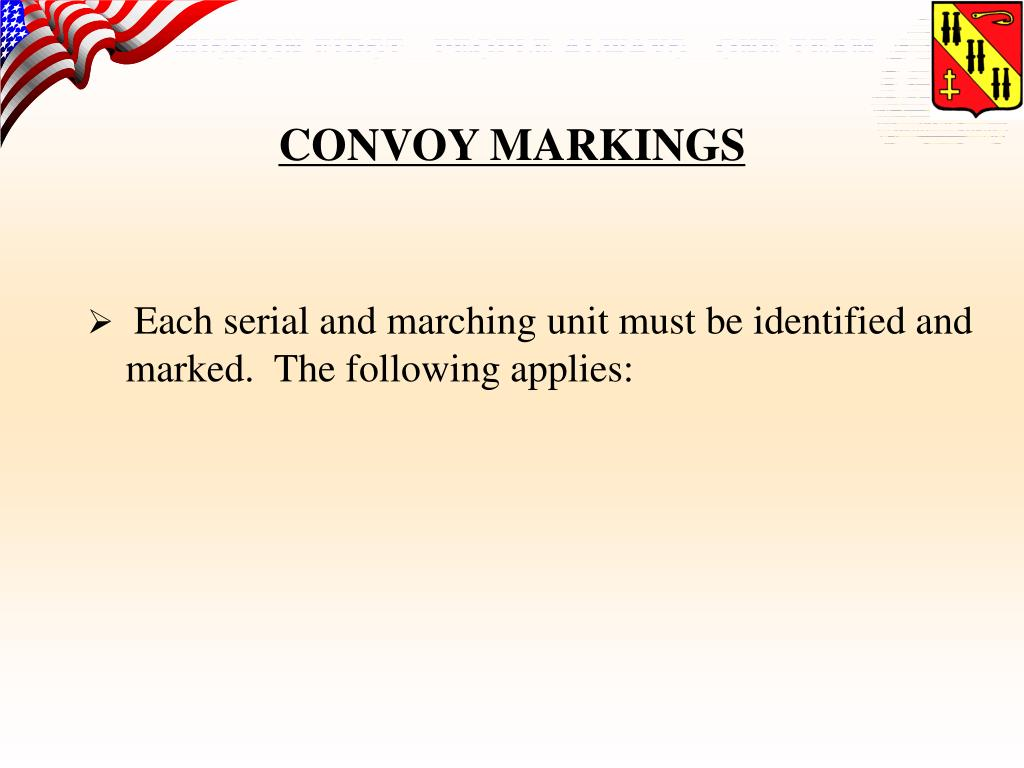 Each serial and marching unit must be identified and marked.  The following applies: