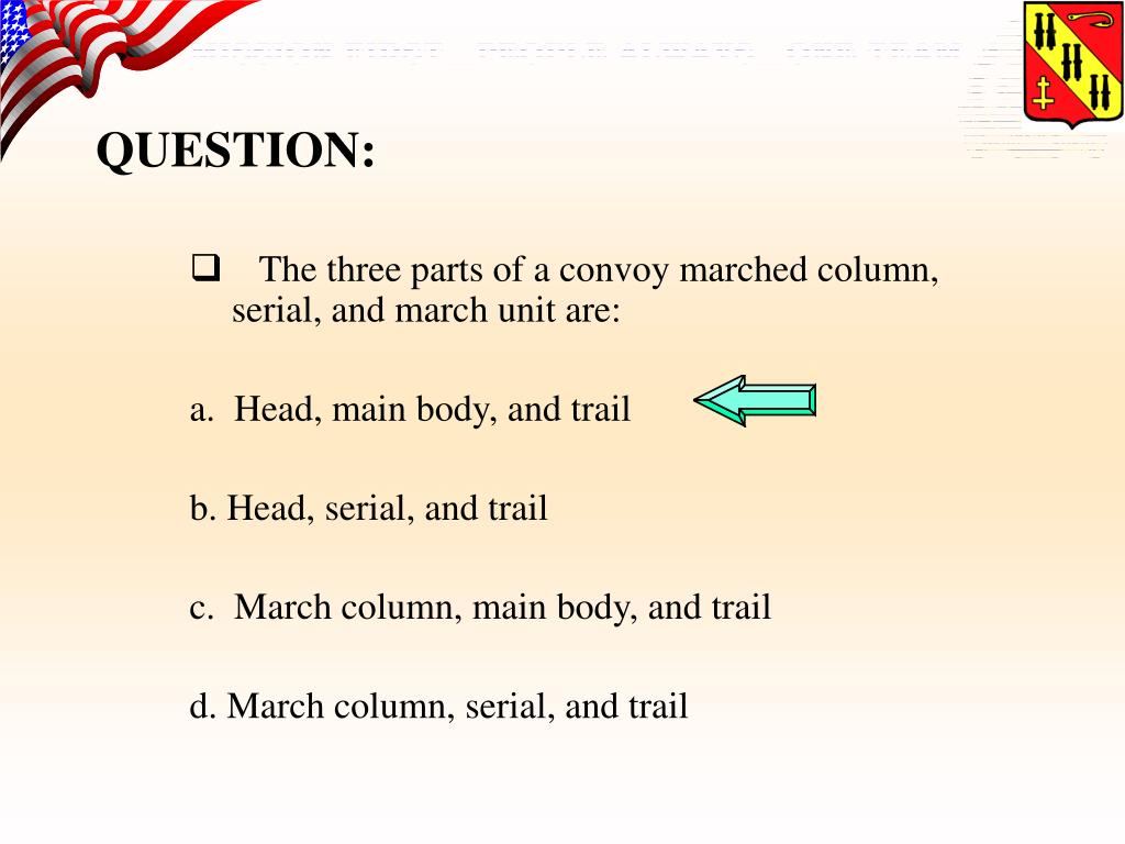 The three parts of a convoy marched column, serial, and march unit are:
