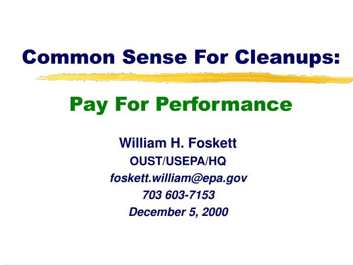 Common sense for cleanups pay for performance