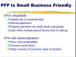 pfp is small business friendly