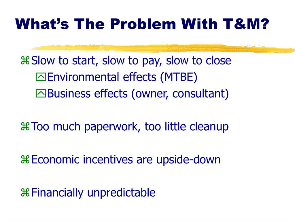 What's The Problem With T&M?