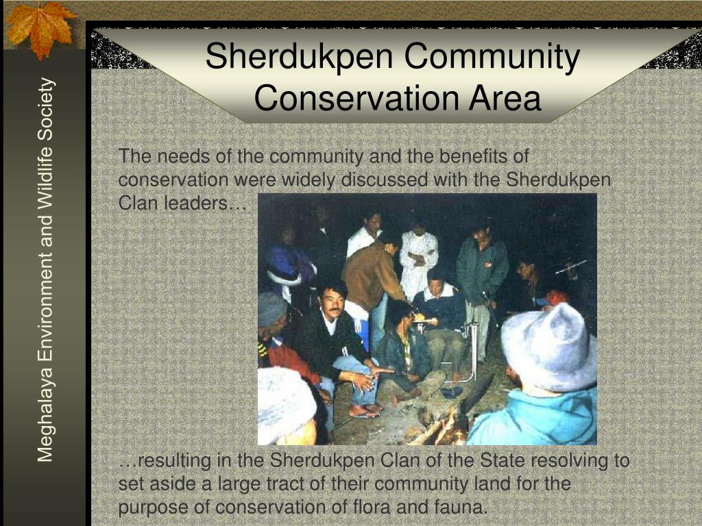 The needs of the community and the benefits of conservation were widely discussed with the Sherdukpen Clan leaders…
