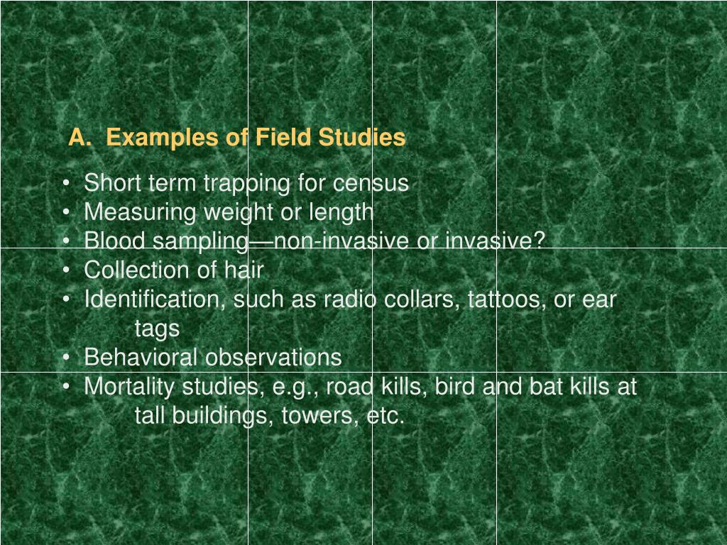 A.  Examples of Field Studies