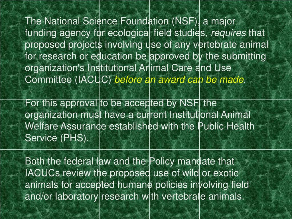 The National Science Foundation (NSF), a major funding agency for ecological field studies,