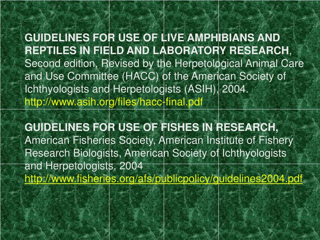 GUIDELINES FOR USE OF LIVE AMPHIBIANS AND REPTILES IN FIELD AND LABORATORY RESEARCH