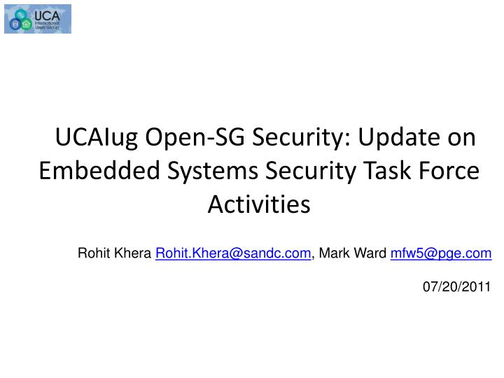 Ucaiug open sg security update on embedded systems security task force activities l.jpg