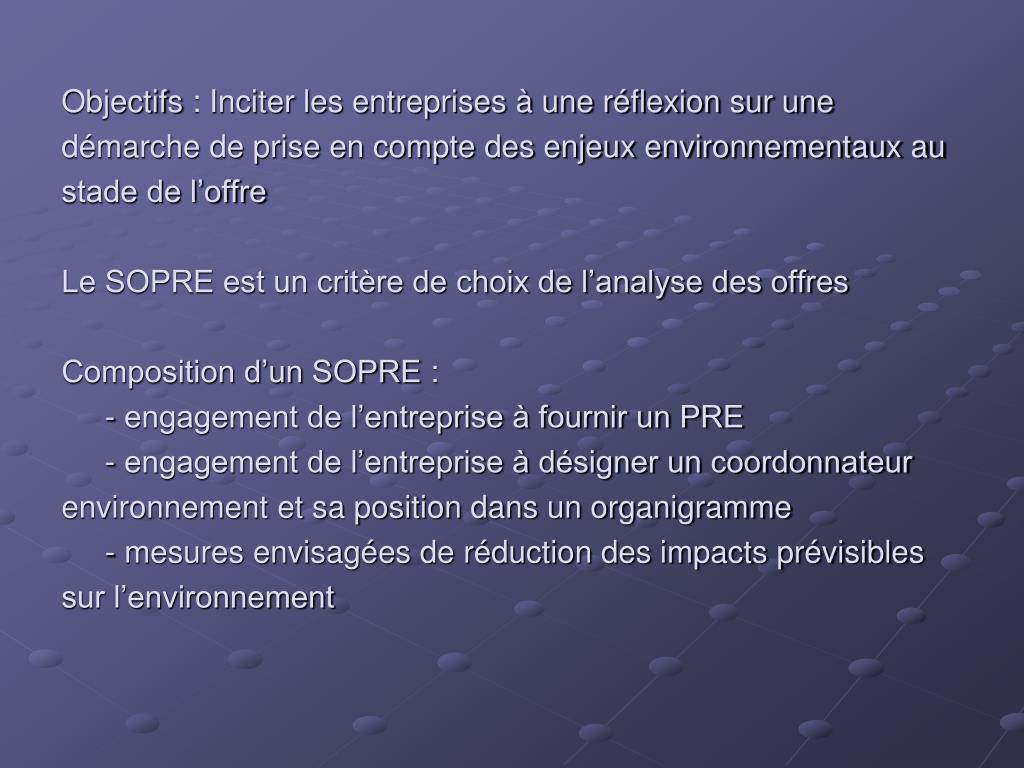 Objectifs: Inciter les entreprises à une réflexion sur une démarche de prise en compte des enjeux environnementaux au stade de l'offre