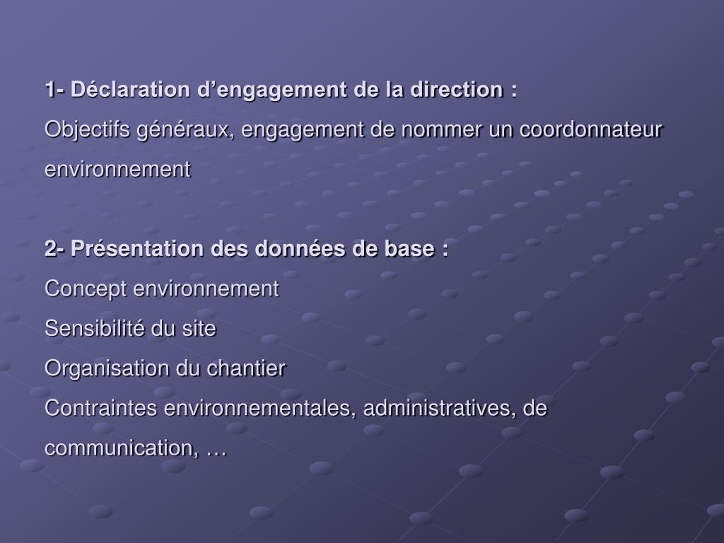 1- Déclaration d'engagement de la direction :