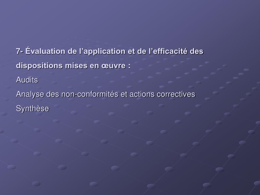 7- Évaluation de l'application et de l'efficacité des dispositions mises en œuvre: