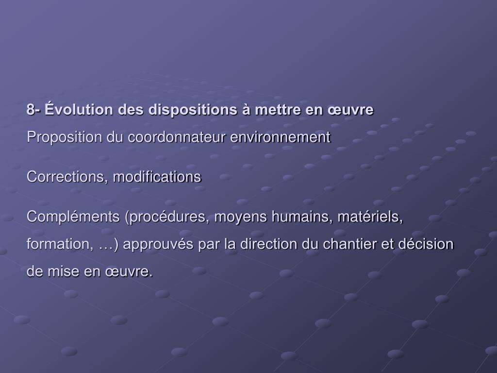 8- Évolution des dispositions à mettre en œuvre