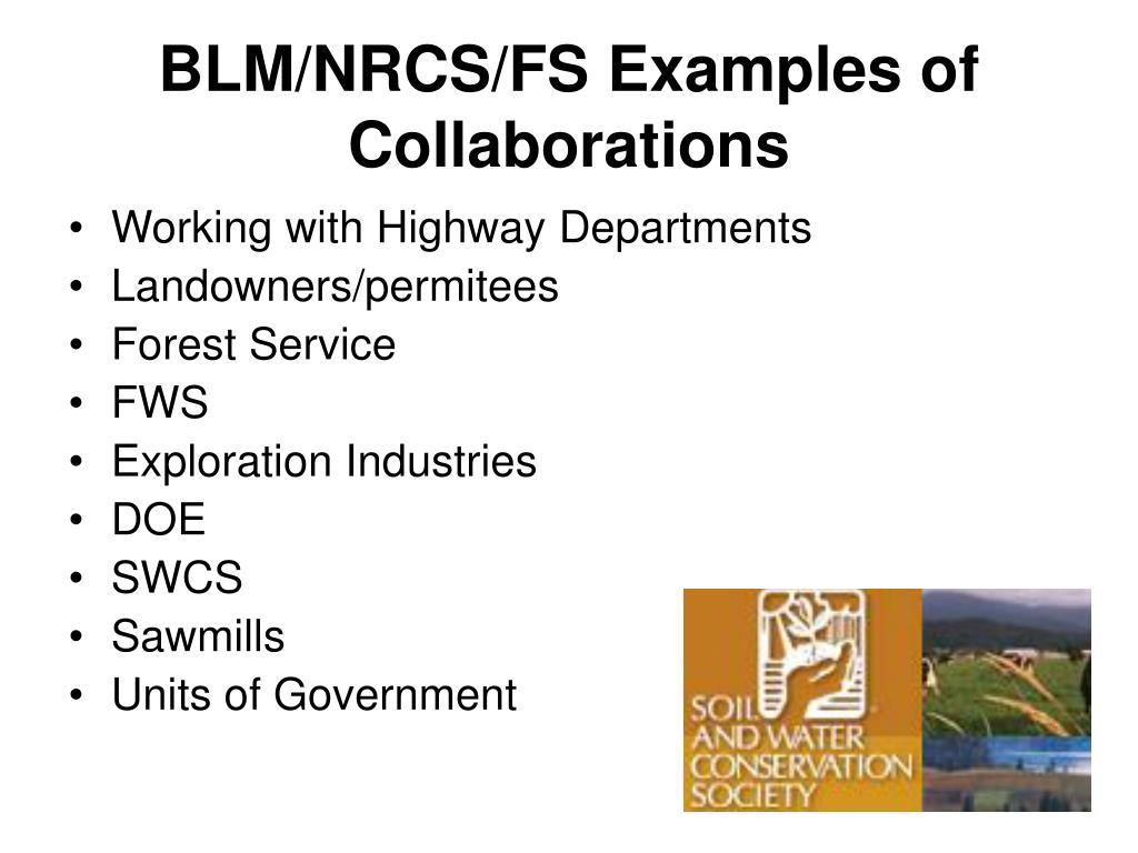BLM/NRCS/FS Examples of Collaborations