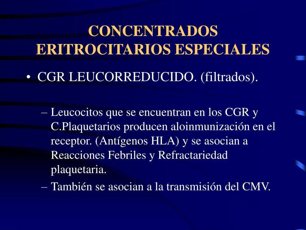 CONCENTRADOS ERITROCITARIOS ESPECIALES