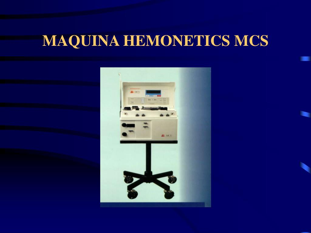 MAQUINA HEMONETICS MCS