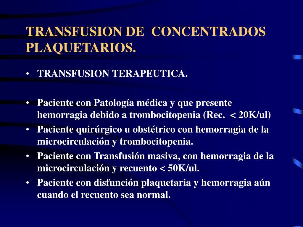 TRANSFUSION DE  CONCENTRADOS PLAQUETARIOS.