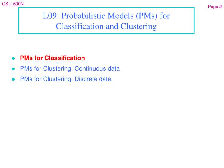 L09 probabilistic models pms for classification and clustering