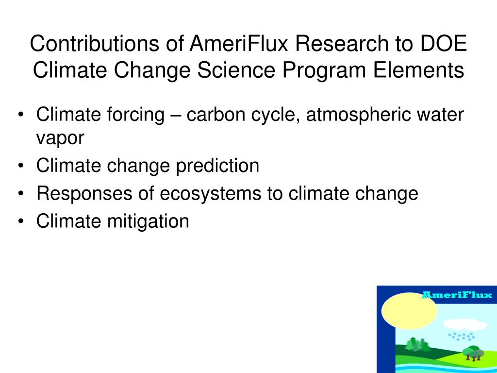 Contributions of AmeriFlux Research to DOE Climate Change Science Program Elements