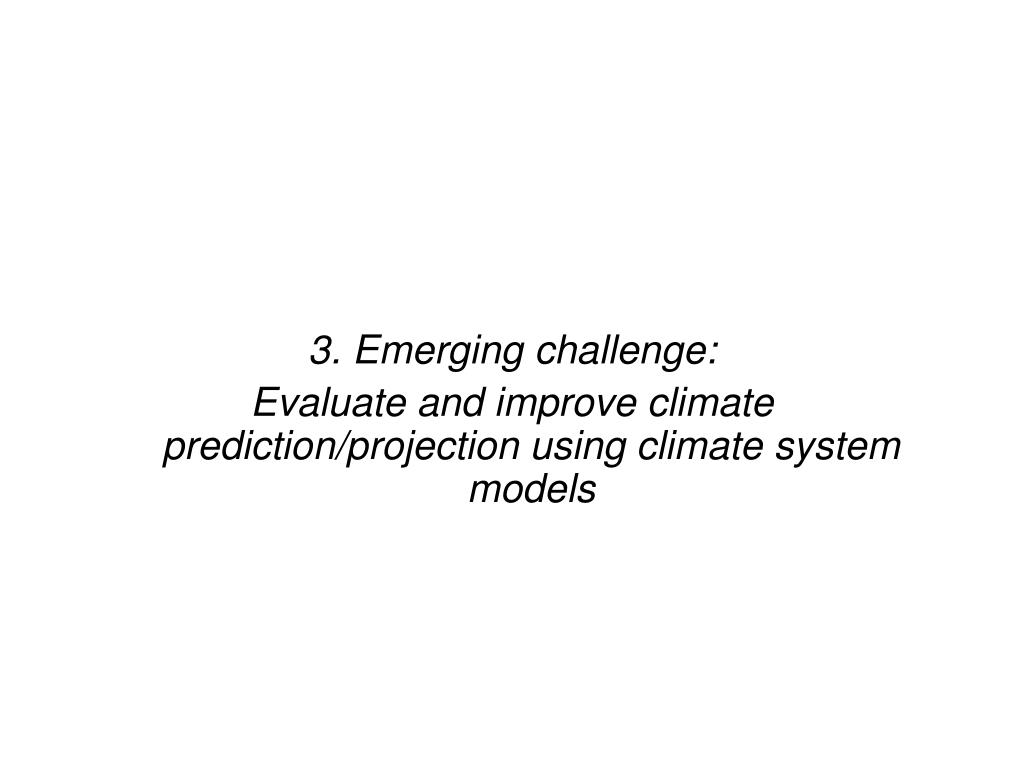 3. Emerging challenge: