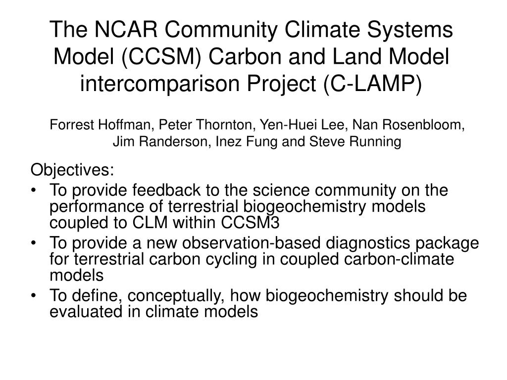 The NCAR Community Climate Systems Model (CCSM) Carbon and Land Model intercomparison Project (C-LAMP)