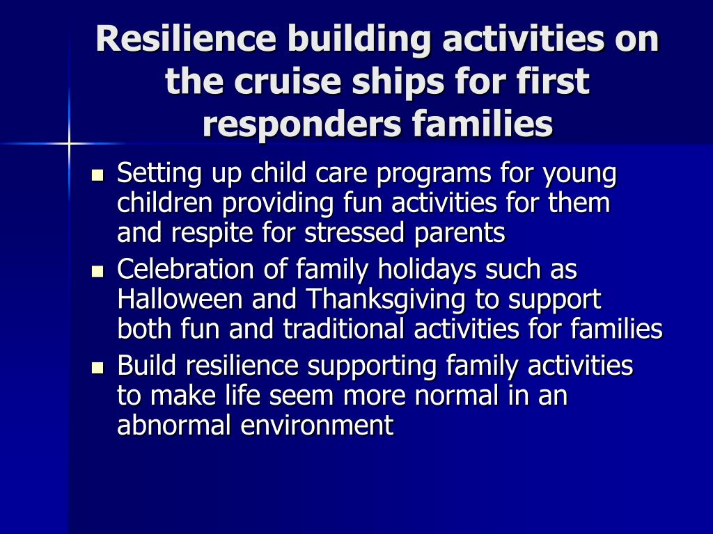 Resilience building activities on the cruise ships for first responders families