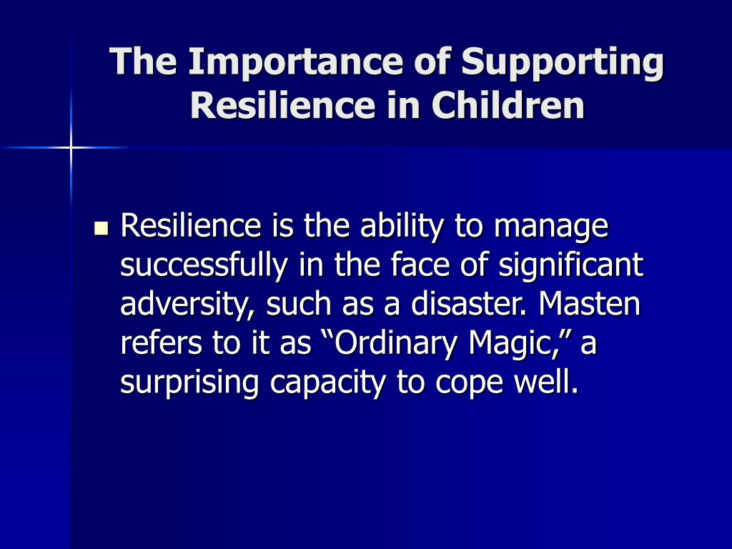 The Importance of Supporting Resilience in Children