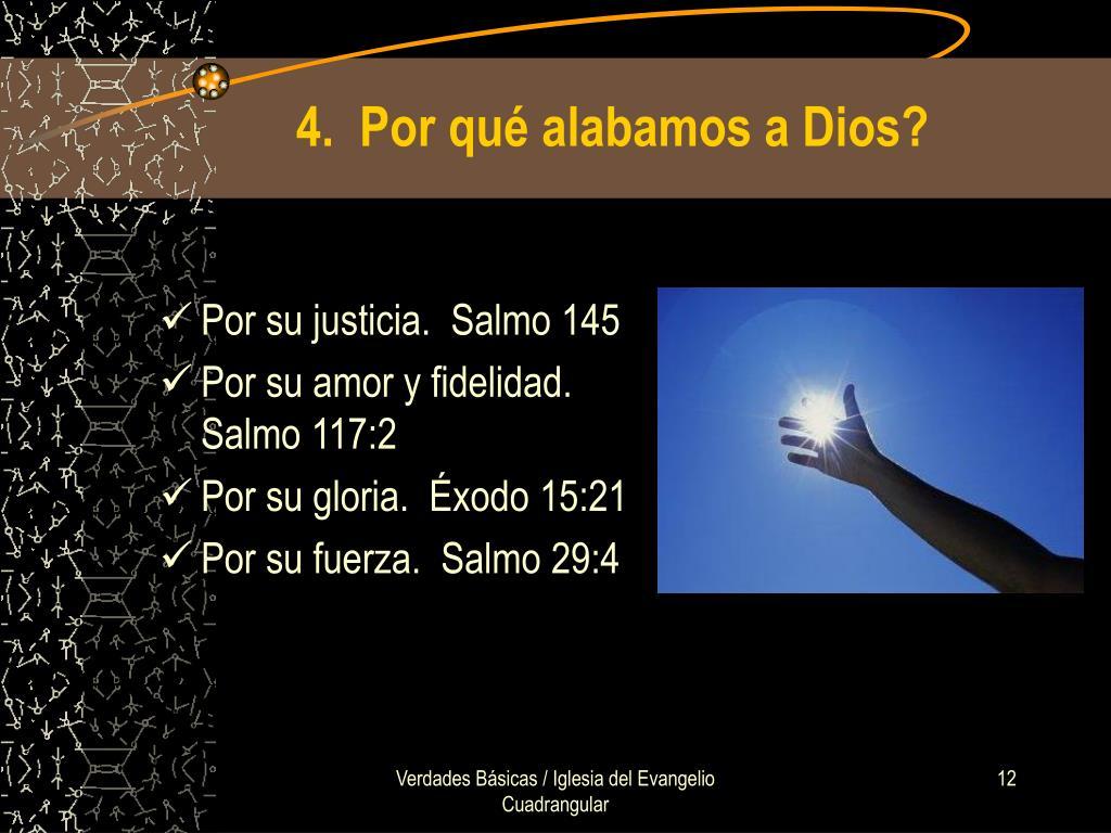4.  Por qué alabamos a Dios?