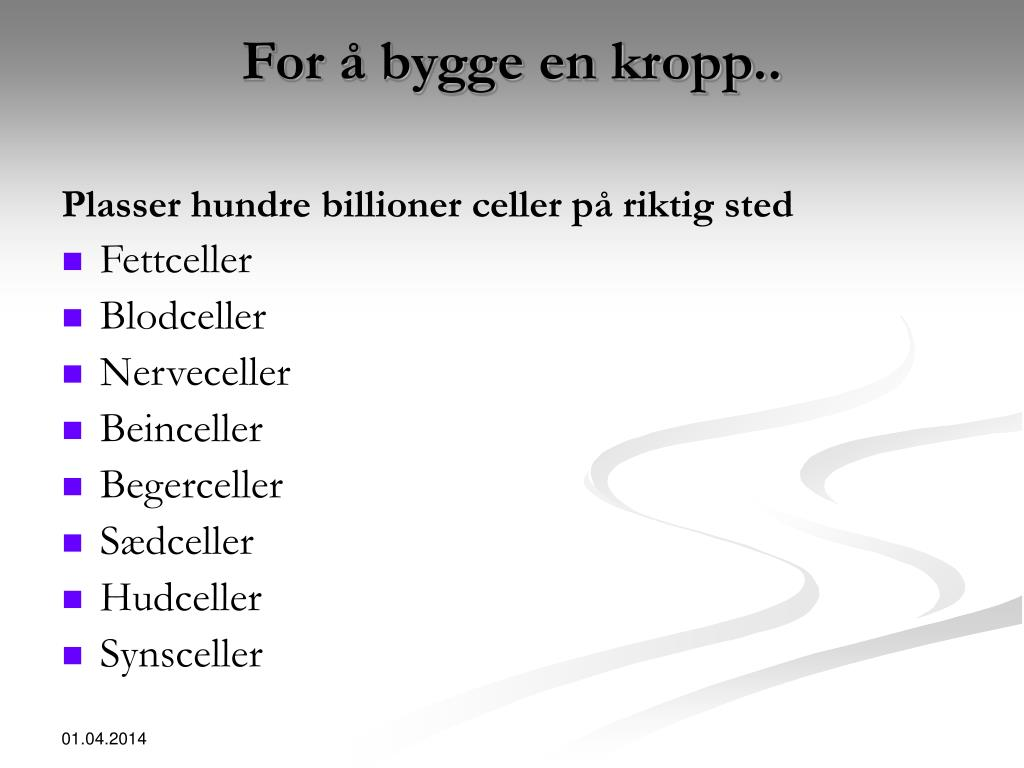 For å bygge en kropp..